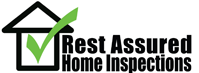 Rest Assured Home Inspections.